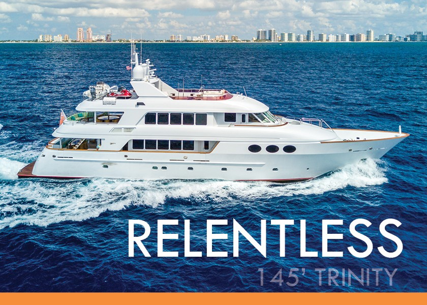Stunning Yacht for Sale & Charter – RELENTLESS 145′ Trinity