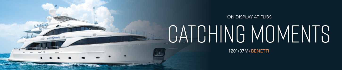 CATCHINGMOMENTS YACHT AVAILABLE FOR SALE AT FLIBS
