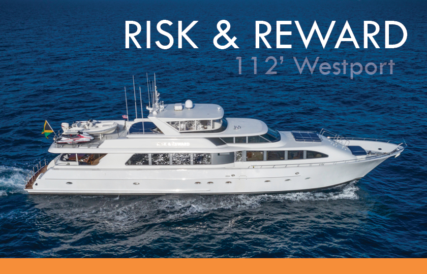 NEW CENTRAL CHARTER LISTING! 112′ RISK & REWARD Westport