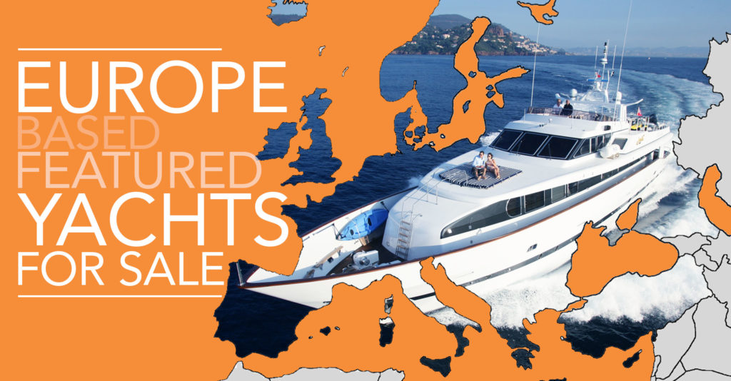 Europe Based Featured Yachts for Sale