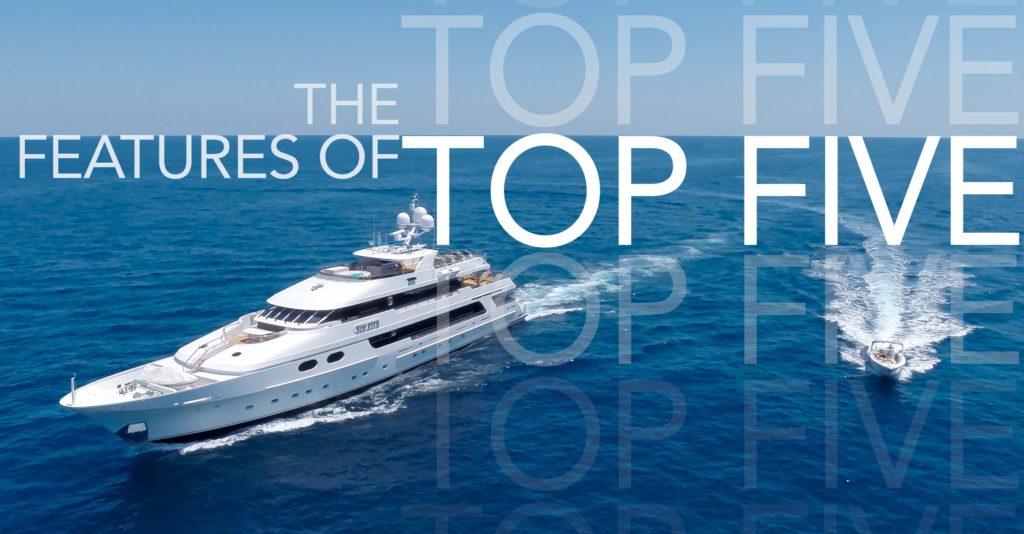 Top 5 Features Of M/Y TOP FIVE