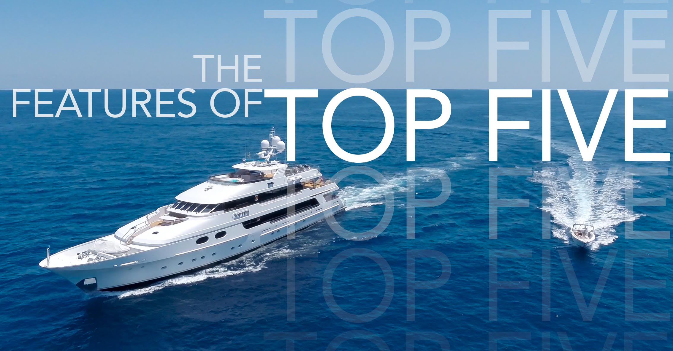 Top 5 Features Of M/Y TOP FIVE
