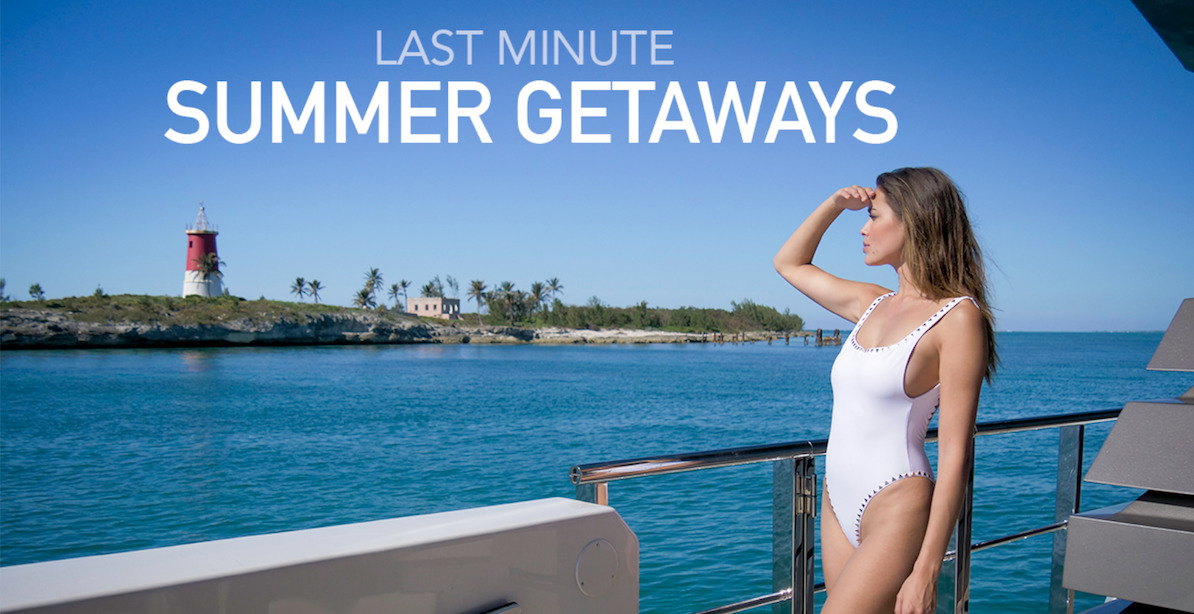 Last Minute Summer Vacations!