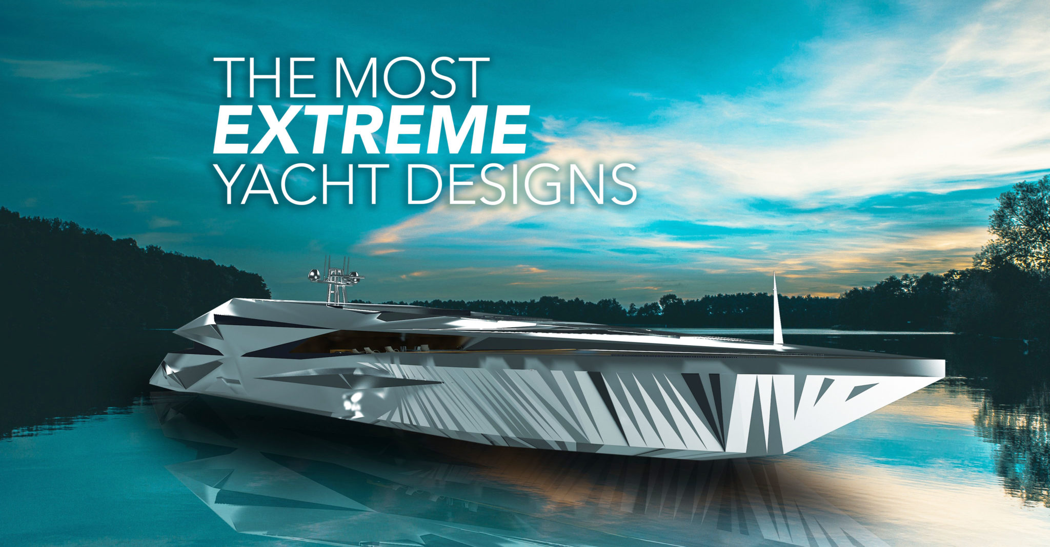 The Most Extreme Superyacht Concept Designs