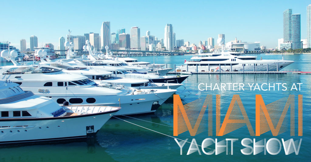 Charter Yachts on Display at The Miami Yacht Show 2019