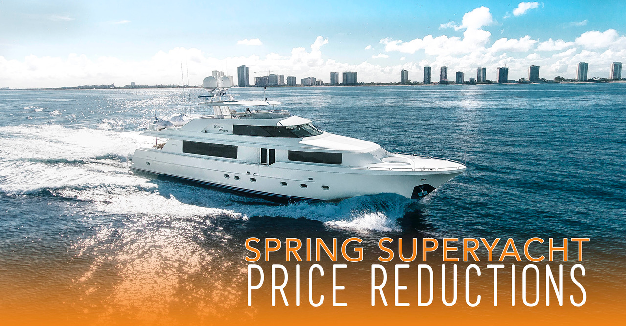 Spring Cleaning: Superyacht Price Reductions!