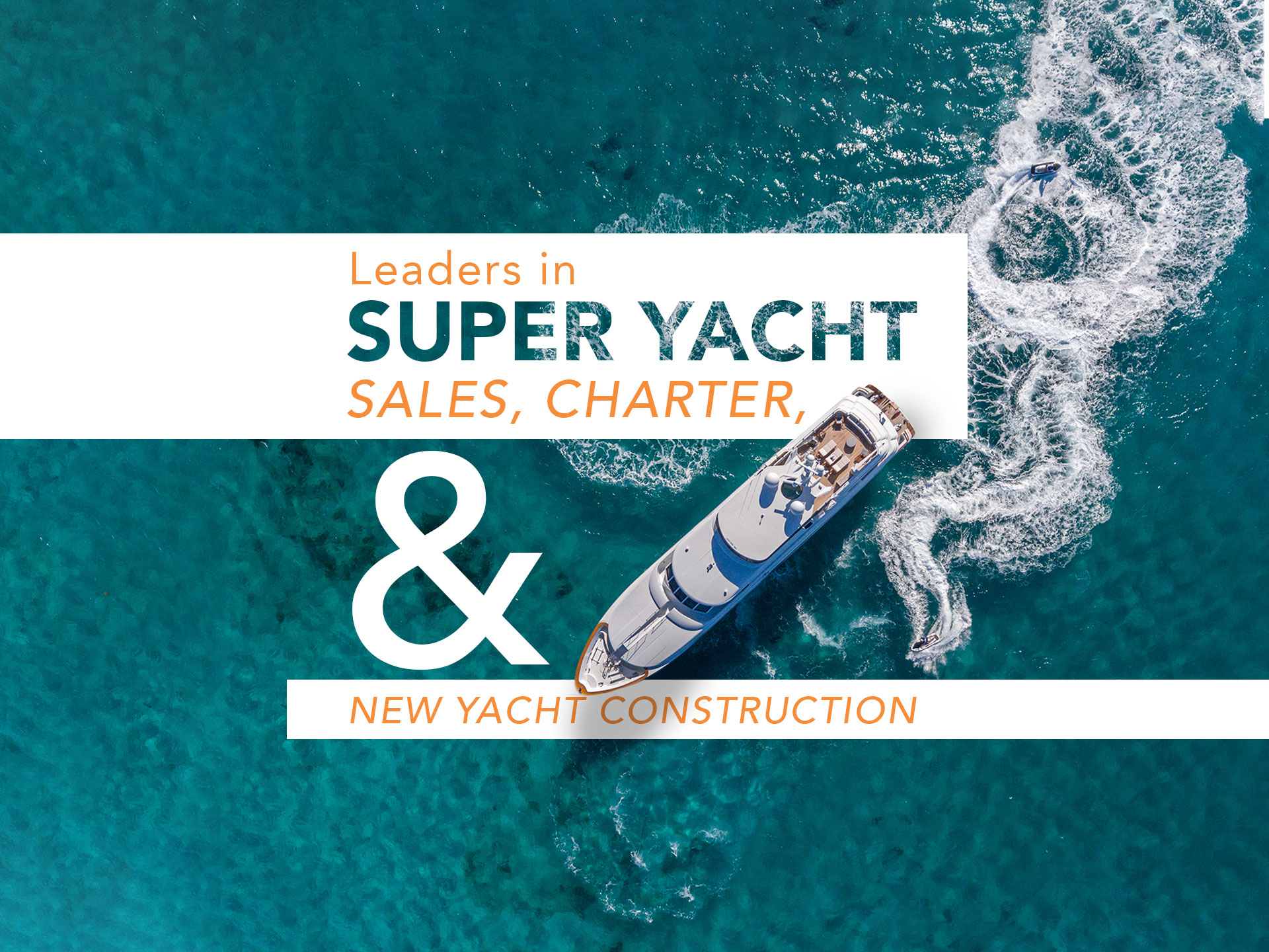 Worth Avenue Yachts is the leader iin Sales, charter and New Construction